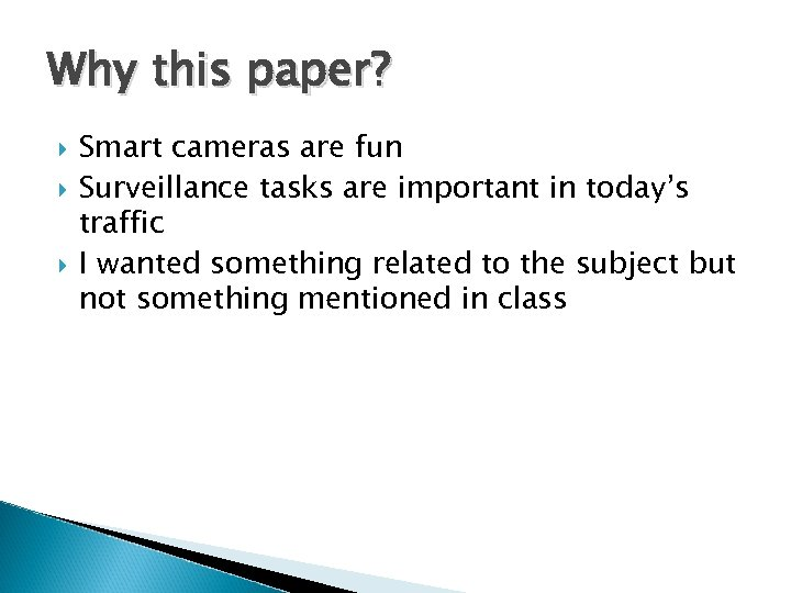 Why this paper? Smart cameras are fun Surveillance tasks are important in today's traffic