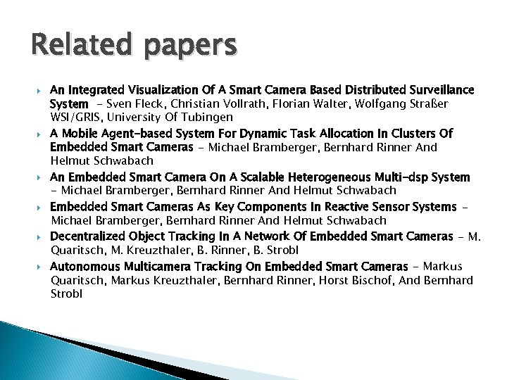 Related papers An Integrated Visualization Of A Smart Camera Based Distributed Surveillance System -