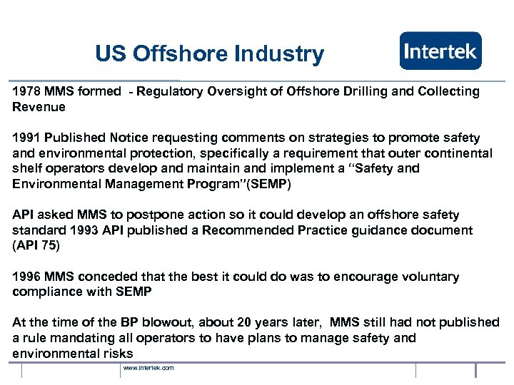 US Offshore Industry 1978 MMS formed - Regulatory Oversight of Offshore Drilling and Collecting