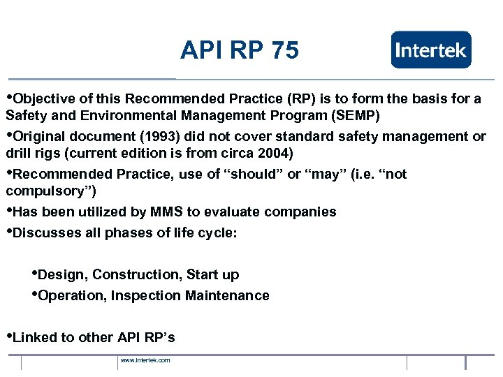 API RP 75 • Objective of this Recommended Practice (RP) is to form the