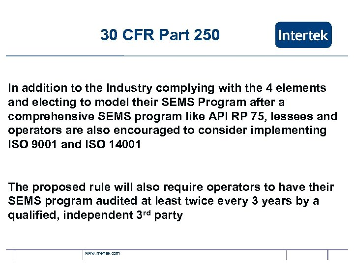 30 CFR Part 250 In addition to the Industry complying with the 4 elements