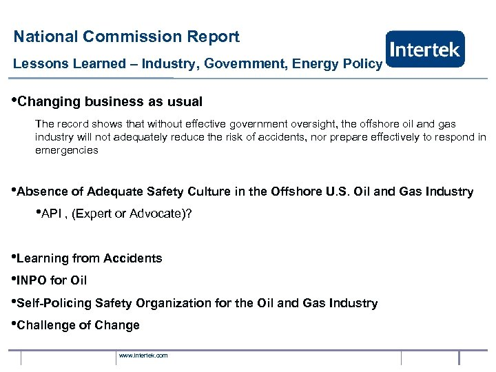 National Commission Report Lessons Learned – Industry, Government, Energy Policy • Changing business as