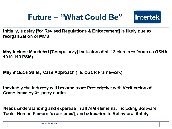 "Future – ""What Could Be"" Initially, a delay [for Revised Regulations & Enforcement] is"