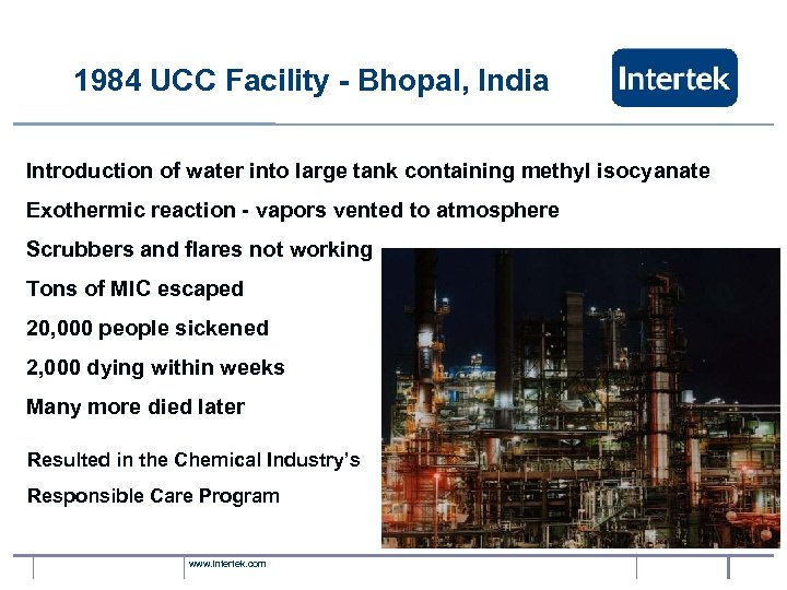 1984 UCC Facility - Bhopal, India Introduction of water into large tank containing methyl