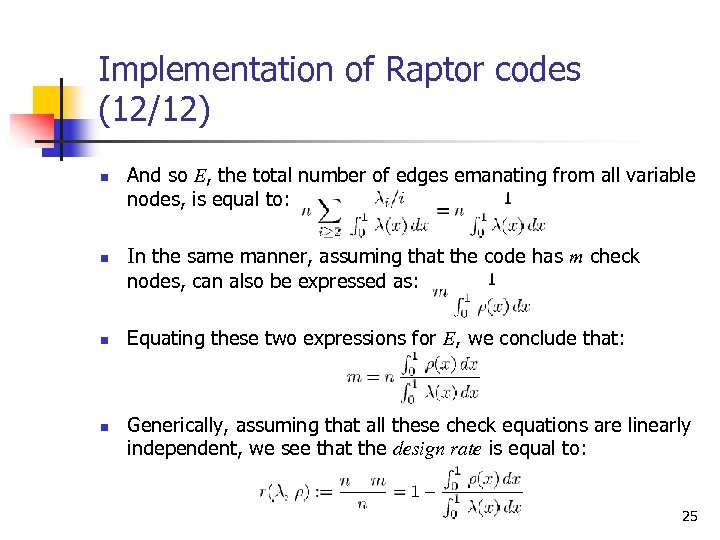 Implementation of Raptor codes (12/12) n n And so E, the total number of