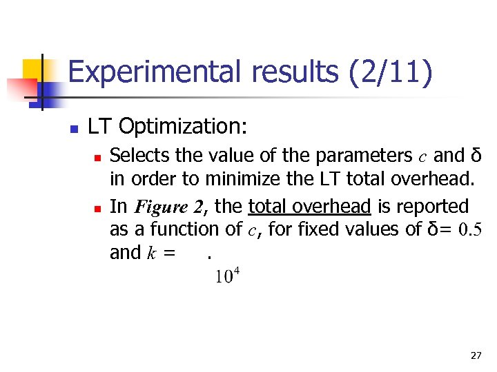 Experimental results (2/11) n LT Optimization: n n Selects the value of the parameters