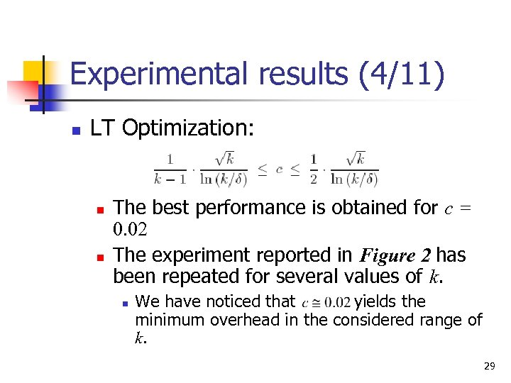 Experimental results (4/11) n LT Optimization: n n The best performance is obtained for