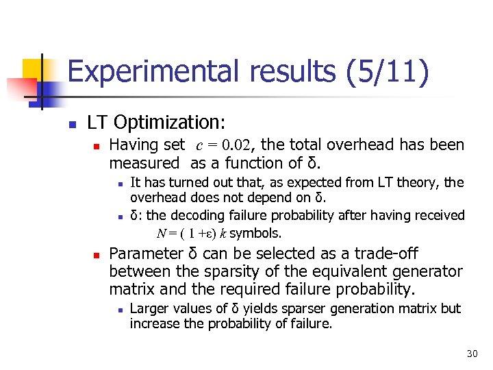 Experimental results (5/11) n LT Optimization: n Having set c = 0. 02, the