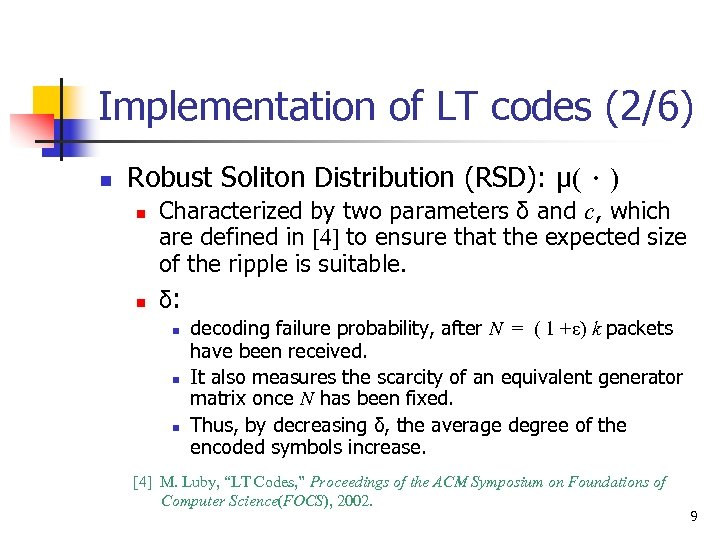 Implementation of LT codes (2/6) n Robust Soliton Distribution (RSD): μ(.) n n Characterized
