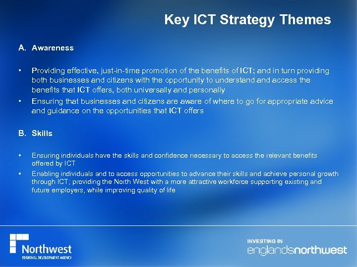 Key ICT Strategy Themes A. Awareness • • Providing effective, just-in-time promotion of the