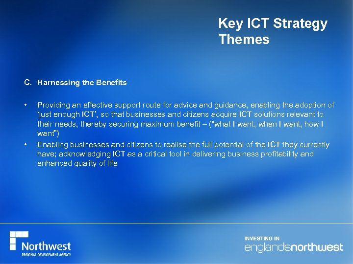 Key ICT Strategy Themes C. Harnessing the Benefits • • Providing an effective support