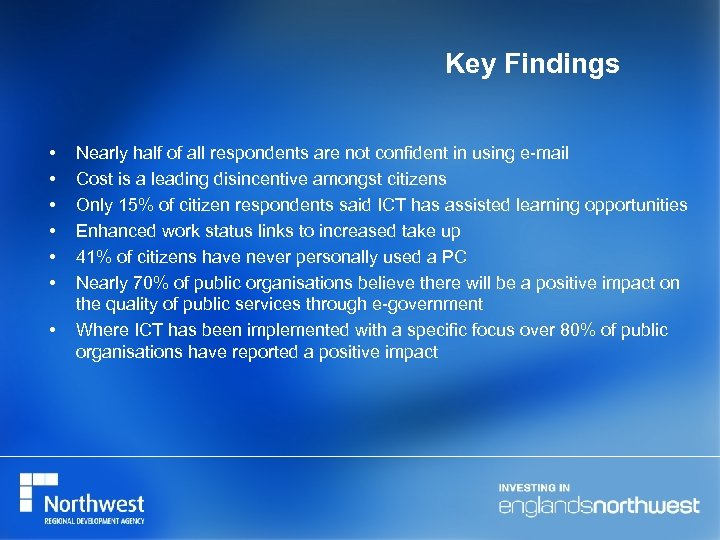 Key Findings • • Nearly half of all respondents are not confident in using