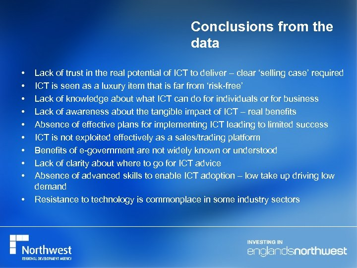 Conclusions from the data • • • Lack of trust in the real potential