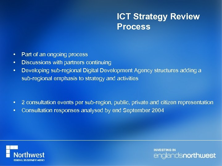 ICT Strategy Review Process • • • Part of an ongoing process Discussions with