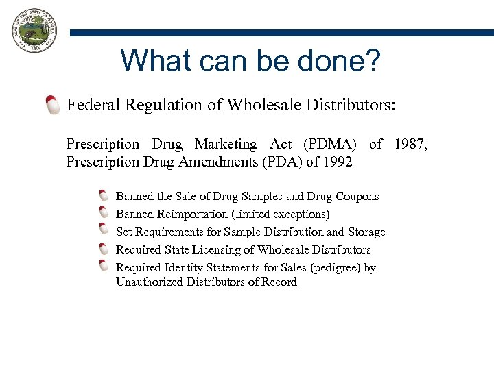 What can be done? Federal Regulation of Wholesale Distributors: Prescription Drug Marketing Act (PDMA)