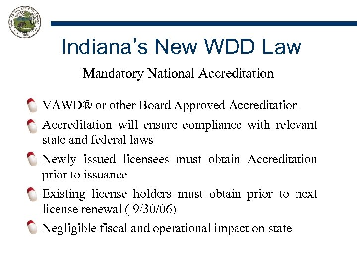 Indiana's New WDD Law Mandatory National Accreditation VAWD® or other Board Approved Accreditation will