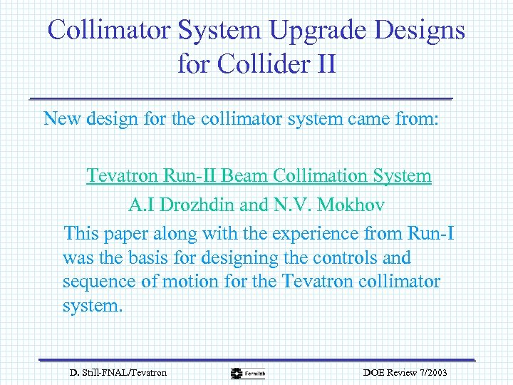 Collimator System Upgrade Designs for Collider II New design for the collimator system came