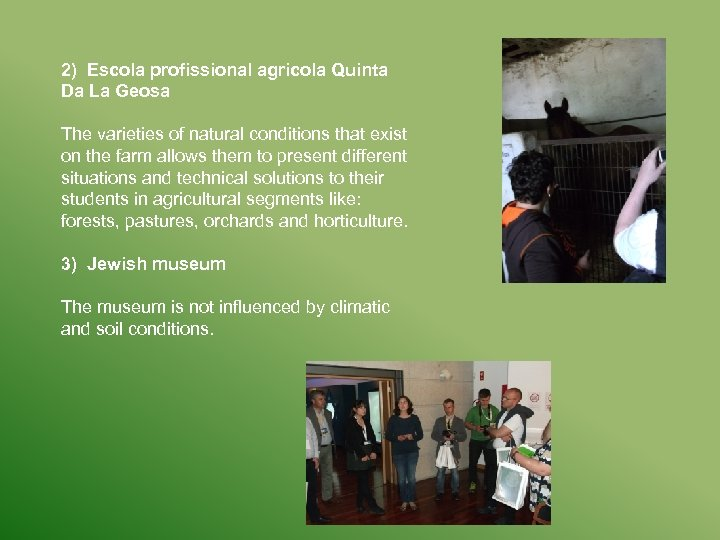 2) Escola profissional agricola Quinta Da La Geosa The varieties of natural conditions that