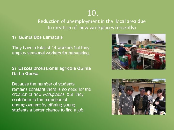 10. Reduction of unemployment in the local area due to creation of new