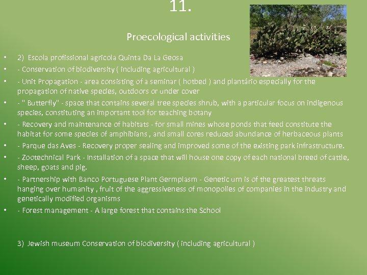 11. • • • Proecological activities 2) Escola profissional agricola Quinta Da La
