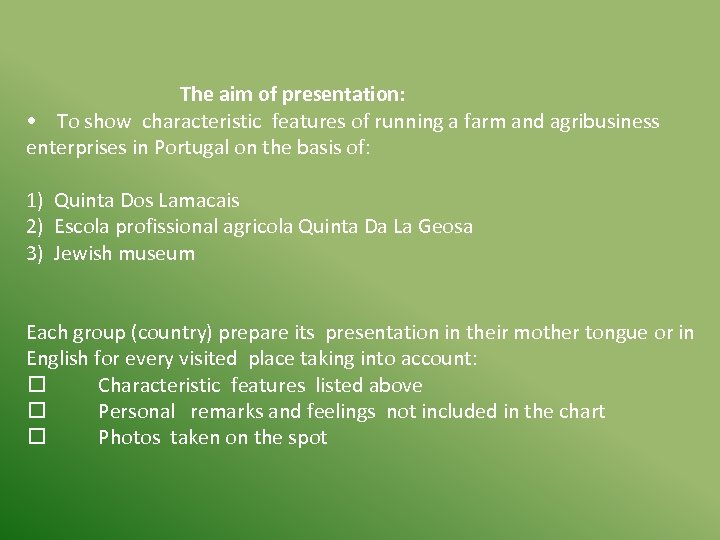 The aim of presentation: • To show characteristic features of running a farm