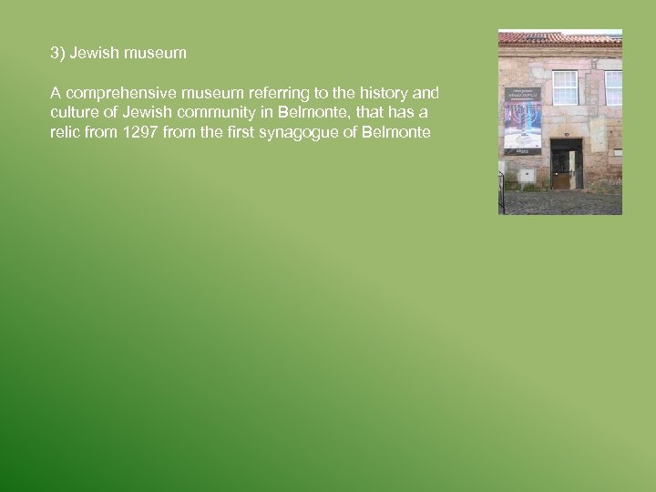 3) Jewish museum A comprehensive museum referring to the history and culture of Jewish