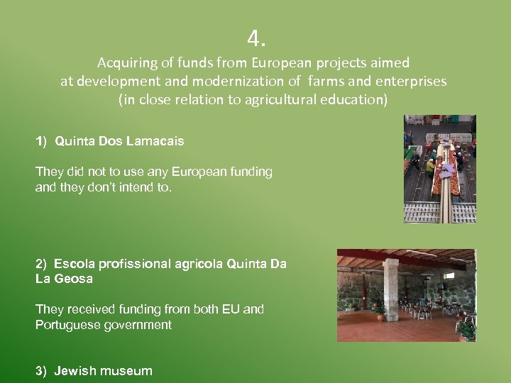 4. Acquiring of funds from European projects aimed at development and modernization of