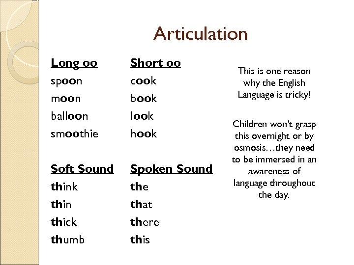 Articulation Long oo spoon moon balloon smoothie Short oo cook book look hook Soft