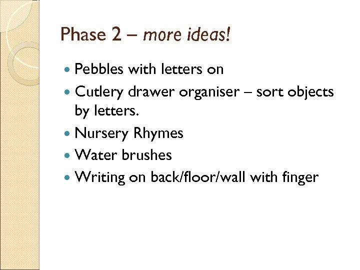 Phase 2 – more ideas! Pebbles with letters on Cutlery drawer organiser – sort