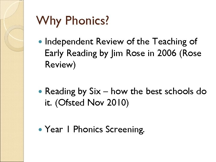 Why Phonics? Independent Review of the Teaching of Early Reading by Jim Rose in
