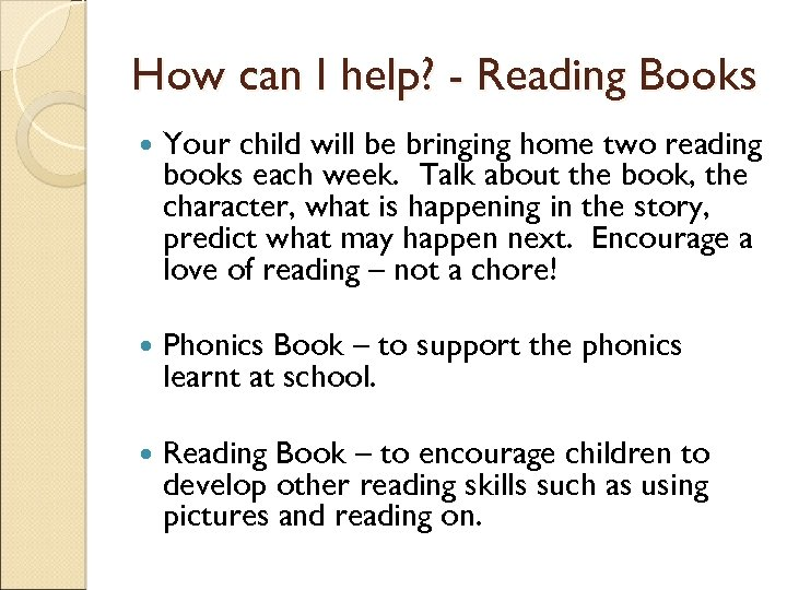 How can I help? - Reading Books Your child will be bringing home two
