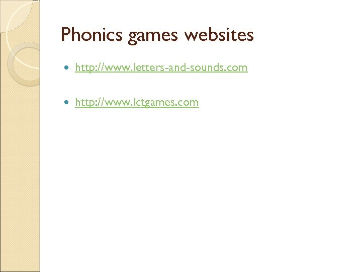 Phonics games websites http: //www. letters-and-sounds. com http: //www. ictgames. com