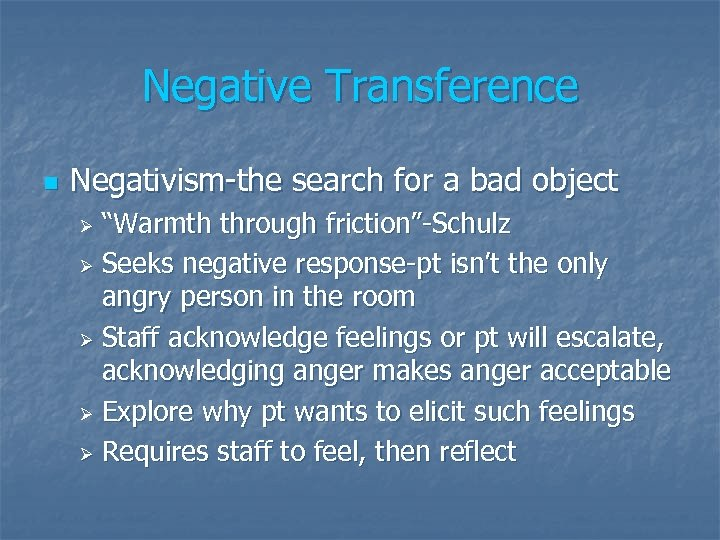 """Negative Transference n Negativism-the search for a bad object """"Warmth through friction""""-Schulz Ø Seeks"""
