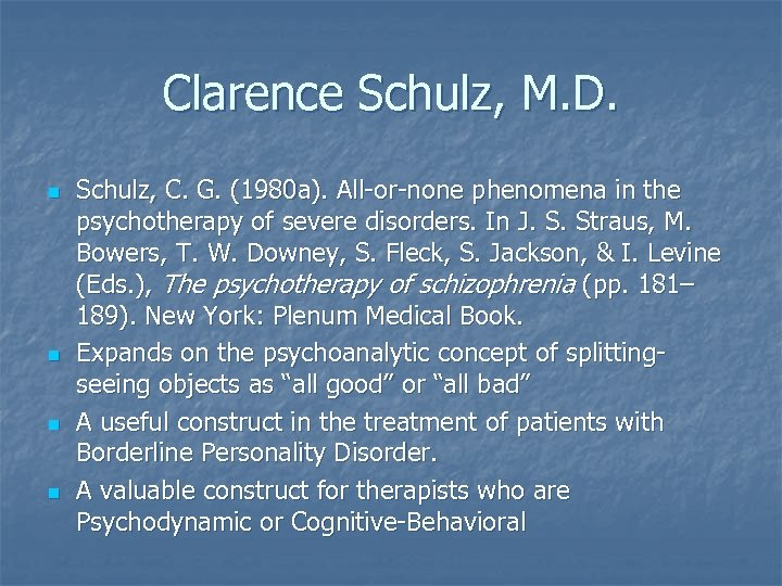 Clarence Schulz, M. D. n n Schulz, C. G. (1980 a). All-or-none phenomena in