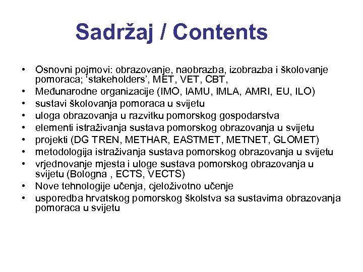 Sadržaj / Contents • Osnovni pojmovi: obrazovanje, naobrazba, izobrazba i školovanje pomoraca; 'stakeholders', MET,