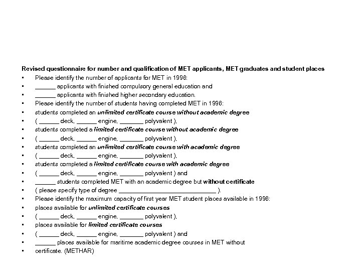 Revised questionnaire for number and qualification of MET applicants, MET graduates and student places