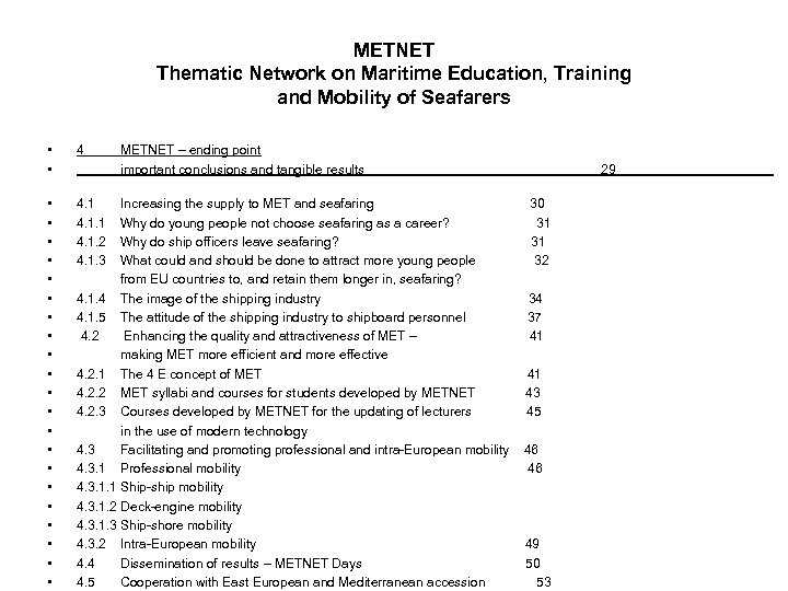 METNET Thematic Network on Maritime Education, Training and Mobility of Seafarers • • •
