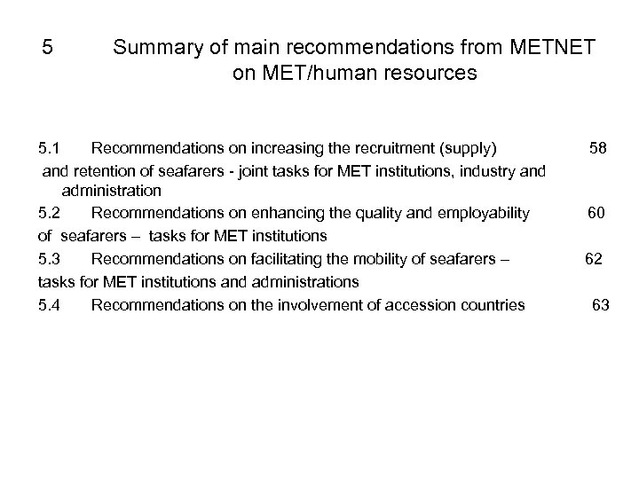 5 Summary of main recommendations from METNET on MET/human resources 5. 1 Recommendations on