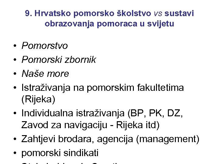 9. Hrvatsko pomorsko školstvo vs sustavi obrazovanja pomoraca u svijetu • • Pomorstvo Pomorski