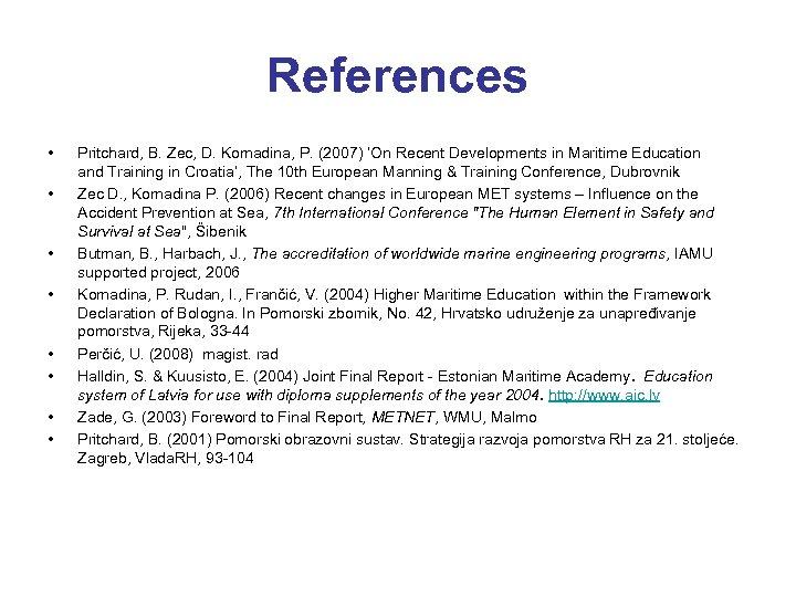 References • • Pritchard, B. Zec, D. Komadina, P. (2007) 'On Recent Developments in