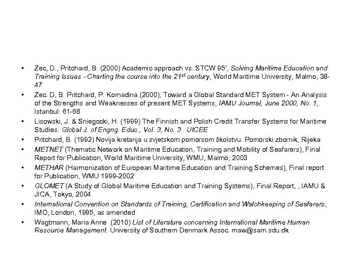 • • • Zec, D. , Pritchard, B. (2000) Academic approach vs. STCW