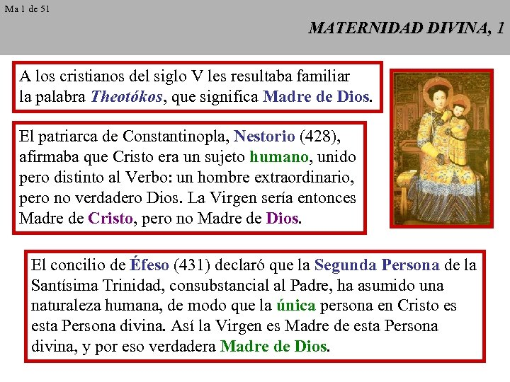 Ma 1 de 51 MATERNIDAD DIVINA, 1 A los cristianos del siglo V les