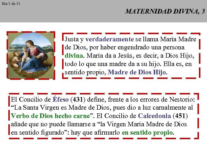 Ma 3 de 51 MATERNIDAD DIVINA, 3 Justa y verdaderamente se llama María Madre