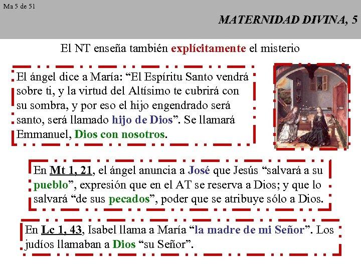 Ma 5 de 51 MATERNIDAD DIVINA, 5 El NT enseña también explícitamente el misterio