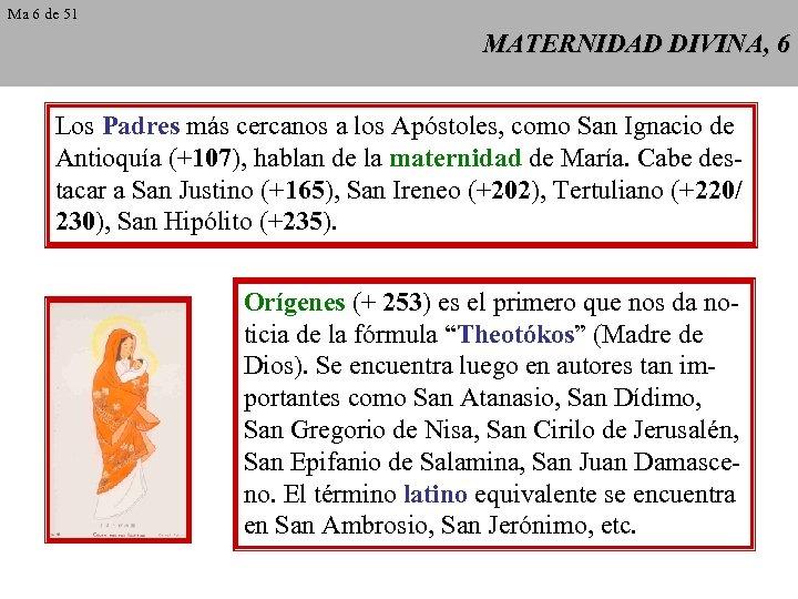 Ma 6 de 51 MATERNIDAD DIVINA, 6 Los Padres más cercanos a los Apóstoles,
