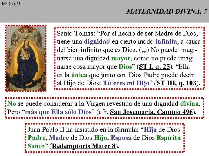 """Ma 7 de 51 MATERNIDAD DIVINA, 7 Santo Tomás: """"Por el hecho de ser"""
