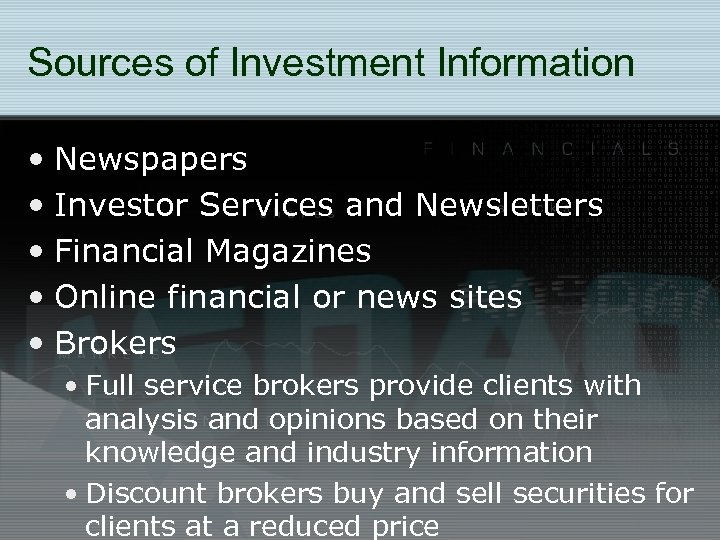 Sources of Investment Information • Newspapers • Investor Services and Newsletters • Financial Magazines