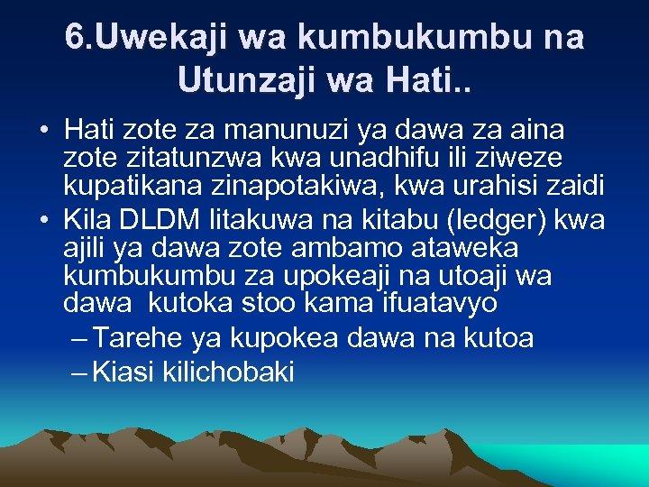 6. Uwekaji wa kumbu na Utunzaji wa Hati. . • Hati zote za manunuzi