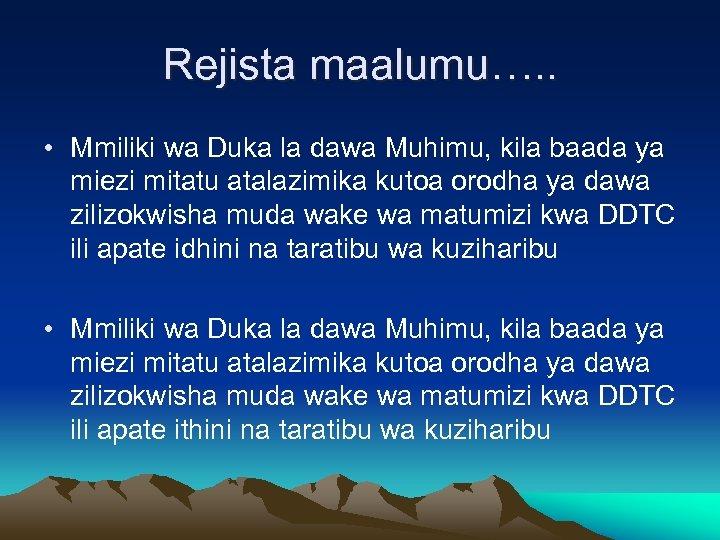 Rejista maalumu…. . • Mmiliki wa Duka la dawa Muhimu, kila baada ya miezi