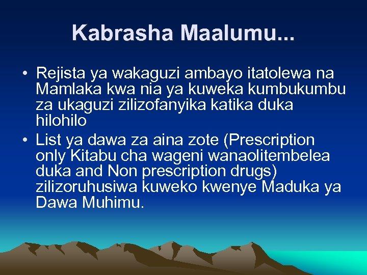 Kabrasha Maalumu. . . • Rejista ya wakaguzi ambayo itatolewa na Mamlaka kwa nia